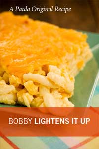 Bobby's Lighter Cheesy Mac Recipe